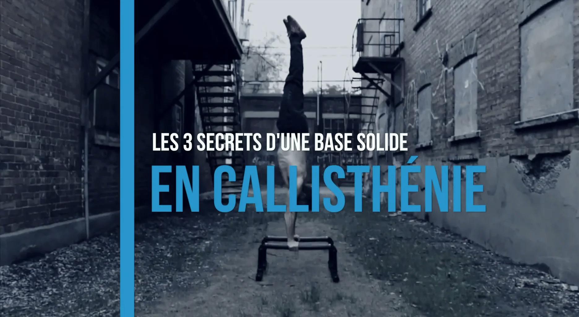 Les 3 secrets d'une base solide en callisthénie [Série vidéo gratuite]