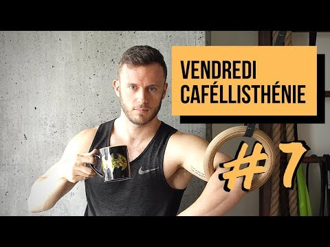 Vendredi Caféllisthénie #7