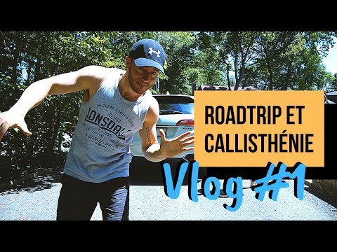 Vlog #1 : Le shérif nous met à la porte — Roadtrip et callisthénie
