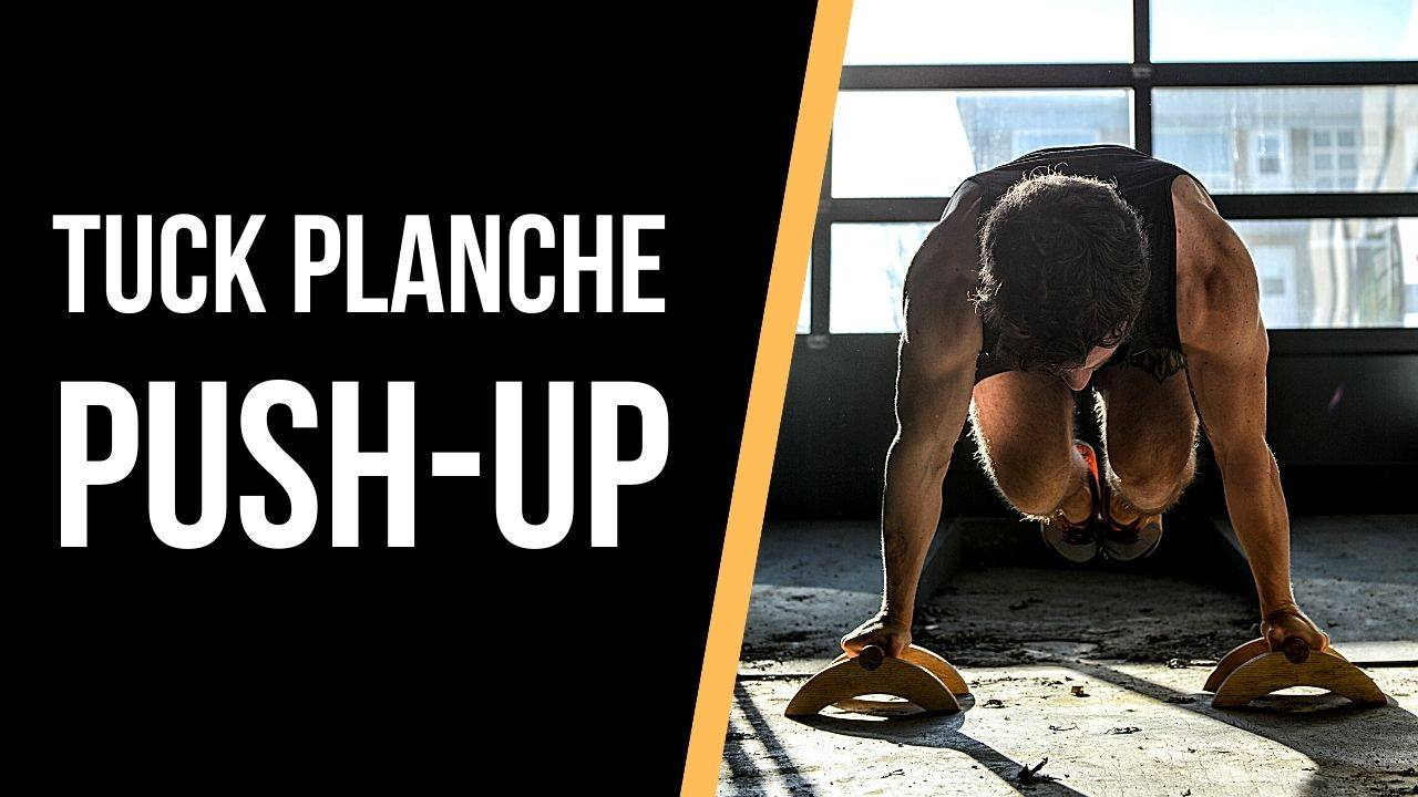 Réussir le tuck planche push-up