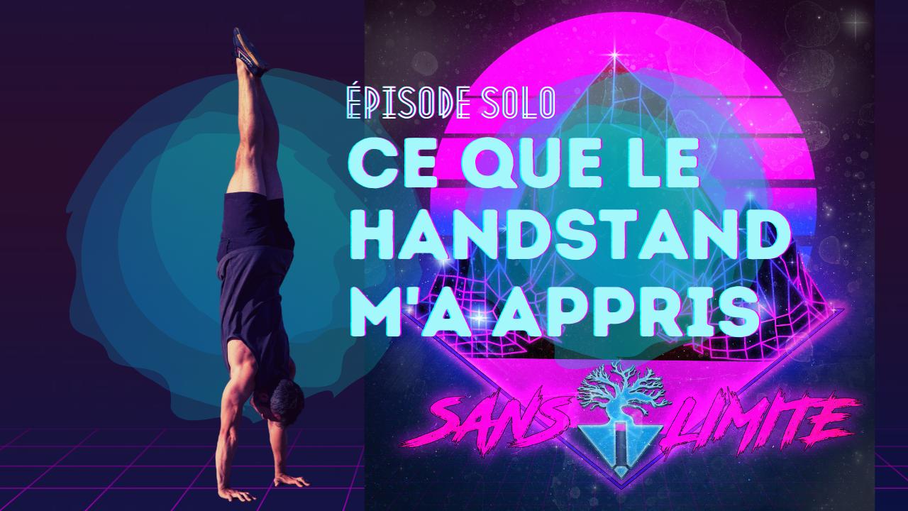 Sans limite épisode #3 – Ce que le handstand m'a appris