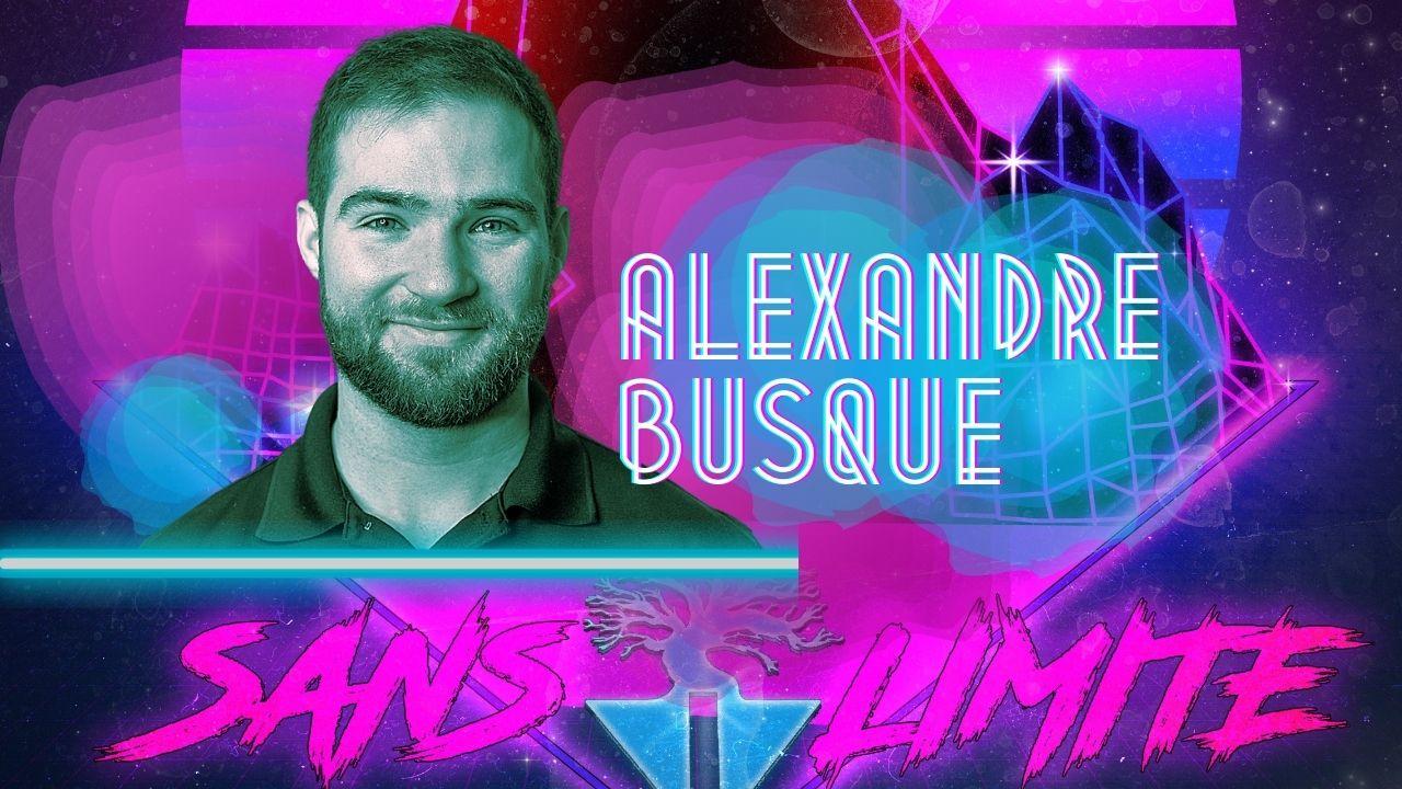 Sans limite épisode #5 – Alexandre Busque