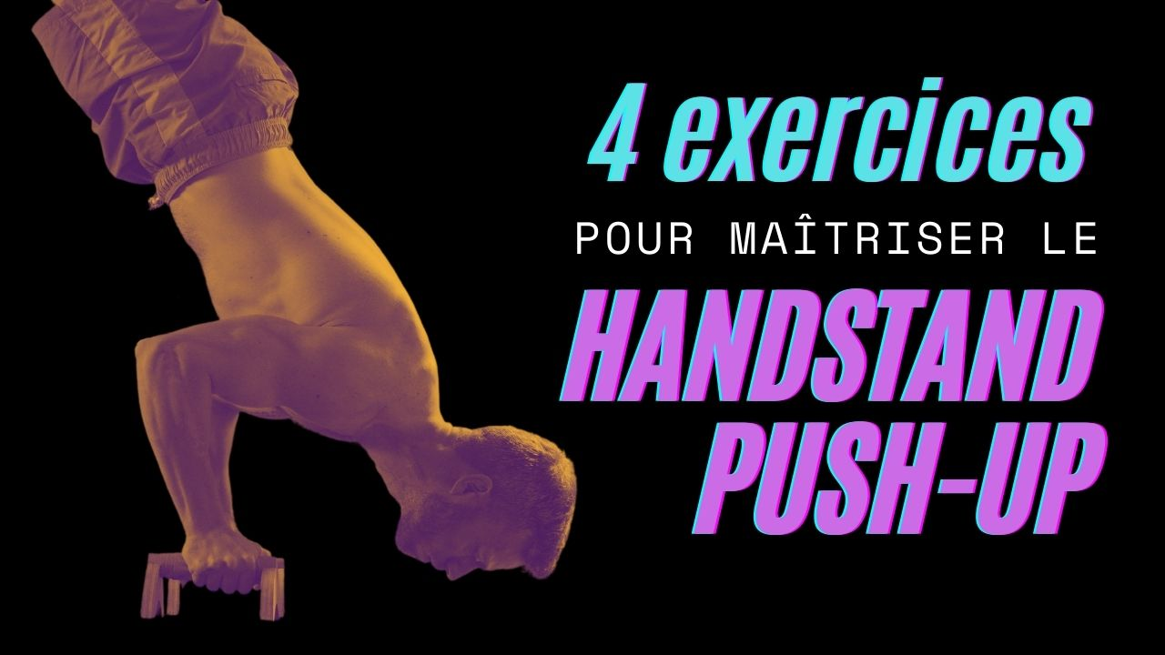 Handstand push-up : 4 exercices